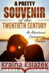 A Pretty Souvenir of the Twentieth Century: An Adventurous Contemporary Romance Tashi Gyeltshen 9781684111206 Revival Waves of Glory Ministries