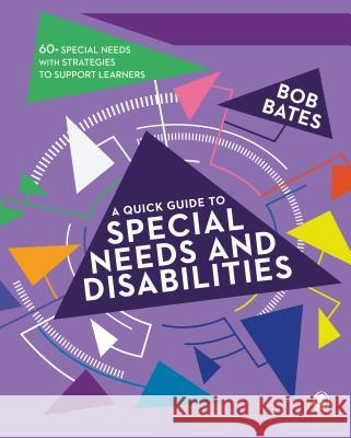 A Quick Guide to Special Needs and Disabilities Bob Bates 9781473979734 Sage Publications Ltd - książka