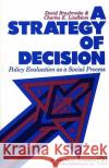 A Strategy of Decision David Braybrooke Charles E. Lindblom Charles E. Lindblom 9780029046104 Free Press