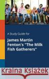 A Study Guide for James Martin Fenton's
