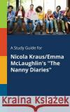 A Study Guide for Nicola Kraus/Emma McLaughlin's