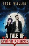 A Tale of Two Reapers Jack Wallen 9781542311281 Createspace Independent Publishing Platform