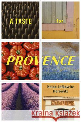 A Taste for Provence Helen Horowitz 9780226322841 University of Chicago Press - książka