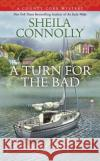 A Turn for the Bad Sheila Connolly 9780425273425 Berkley Books