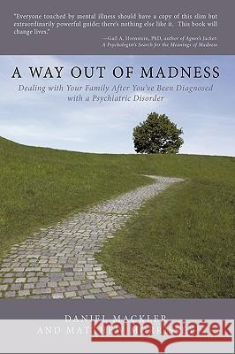 A Way Out of Madness: Dealing with Your Family After You've Been Diagnosed with a Psychiatric Disorder  9781449083489 AUTHORHOUSE - książka