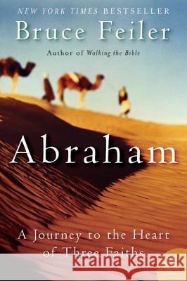 Abraham: A Journey to the Heart of Three Faiths Bruce Feiler 9780060838669 Harper Perennial - książka