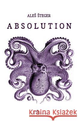 Absolution Aleš Šteger 9781908236302 Peter Owen Publishers - książka
