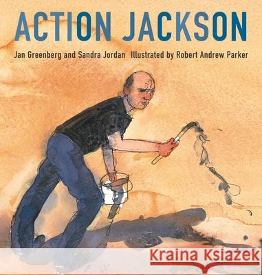 Action Jackson Jan Greenberg Sandra Jordan Robert Andrew Parker 9780312367510 Square Fish - książka