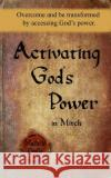 Activating God's Power in Mitch (Masculine Version): Overcome and Be Transformed by Accessing God's Power Michelle Leslie 9781635941395 Michelle Leslie Publishing