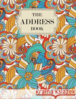 Address Book: Address Book Large Print 8.5 by 11 Alphabetical for Contacts, Birthday, Addresses, Phone Number, Email - 106 Pages Org Orendabook 9781544270227 Createspace Independent Publishing Platform - książka