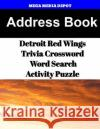 Address Book Detroit Red Wings Trivia Crossword & Wordsearch Activity Puzzle Mega Media Depot 9781543004533 Createspace Independent Publishing Platform