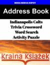 Address Book Indianapolis Colts Trivia Crossword & Wordsearch Activity Puzzle Mega Media Depot 9781543007909 Createspace Independent Publishing Platform