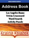 Address Book Los Angeles Rams Trivia Crossword & Wordsearch Activity Puzzle Mega Media Depot 9781543008548 Createspace Independent Publishing Platform