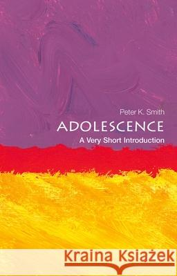 Adolescence: A Very Short Introduction Peter K. Smith 9780199665563 Oxford University Press, USA - książka