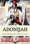Adonijah: A Tale of the Jewish Dispersion Jane Margaret Strickland 9781517276881 Createspace