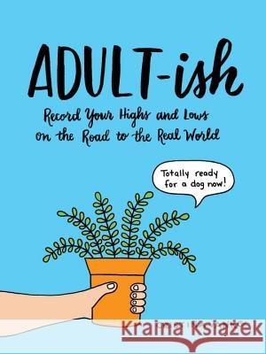 Adult-Ish: Record Your Highs and Lows on the Road to the Real World Cristina Elena Vanko 9780143129813 Tarcherperigee - książka