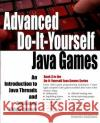 Advanced Do-It-Yourself Java Games: An Introduction to Java Threads and Animated Video Games Annette Godtland 9781537130972 Createspace Independent Publishing Platform