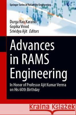 Advances in RAMS Engineering : In Honor of Professor Ajit Kumar Verma on His 60th Birthday Durga Rao Karanki Gopika Vinod Srividya Ajit 9783030365172 Springer - książka