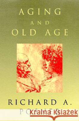 Aging and Old Age Richard A. Posner 9780226675688 University of Chicago Press - książka