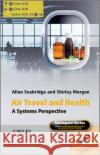 Air Travel and Health: A Systems Perspective Allan Seabridge Shirley Morgan  9780470711774