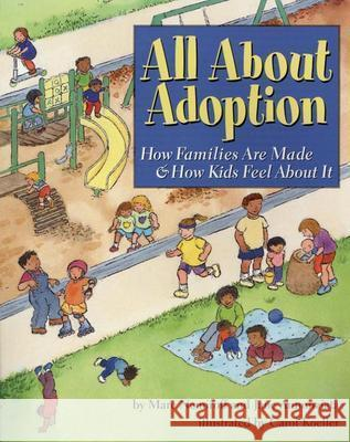 All about Adoption: How Families Are Made & How Kids Feel about It Marc A. Nemiroff Jane Annunziata Carol Koeller 9781591470595 Magination Press - książka