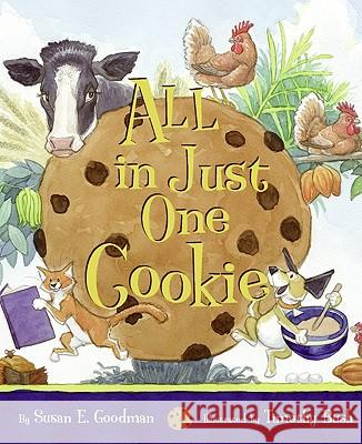 All in Just One Cookie Susan E. Goodman Timothy Bush 9780060090920 Greenwillow Books - książka