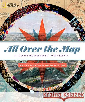All Over the Map: A Cartographic Odyssey Betty Mason Greg Miller 9781426219726 National Geographic Society - książka