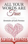 All Your Words Are True: Reminders of God's Promises Dr Veda Pendleton McClain 9781495278518 Createspace