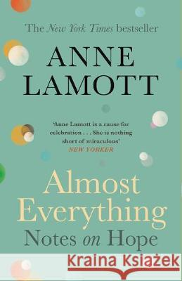 Almost Everything: Notes on Hope Anne Lamott   9781786898531 Canongate Books Ltd - książka