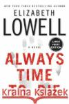 Always Time to Die Elizabeth Lowell 9780060787172 HarperLargePrint