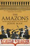 Amazons The Real Warrior Women of the Ancient World Man, John 9780593077597
