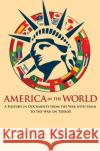 America in the World: A History in Documents from the War with Spain to the War on Terror Jeffery A Engel   9780691133355