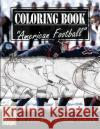 American Football Sketch Gray Scale Photo Adult Coloring Book, Mind Relaxation Stress Relief: Just Added Color to Release Your Stress and Power Brain Banana Leaves 9781544297071 Createspace Independent Publishing Platform