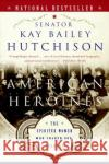 American Heroines: The Spirited Women Who Shaped Our Country
