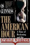 American Hour Os Guinness Guiness 9780029131732 Free Press