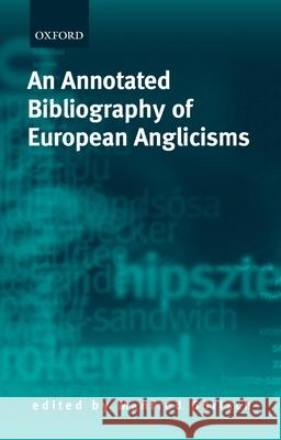 An Annotated Bibliography of European Anglicisms David E. Blatner Manfred Gorlach Manfred Gvrlach 9780199248827 Oxford University Press, USA - książka