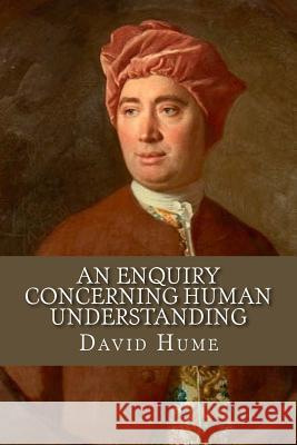 An Enquiry Concerning Human Understanding David Hume Andrea Gouveia 9781534667891 Createspace Independent Publishing Platform - książka