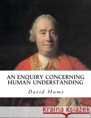 An Enquiry Concerning Human Understanding David Hume 9781534742741 Createspace Independent Publishing Platform - książka