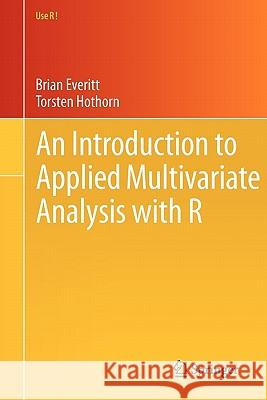 An Introduction to Applied Multivariate Analysis with R Brian S Everitt 9781441996497  - książka