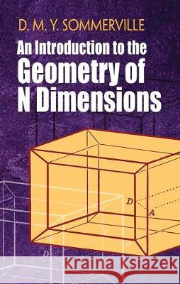 An Introduction to the Geometry of N Dimensions D. M. Y. Sommerville 9780486842486 Dover Publications - książka