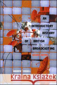 An Introductory History of British Broadcasting A Crisell 9780415247924  - książka