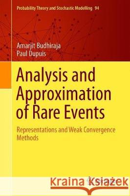 Analysis and Approximation of Rare Events : Representations and Weak Convergence Methods Amarjit Budhiraja Paul Dupuis 9781493995776 Springer - książka