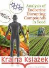 Analysis of Endocrine Disrupting Compounds in Food Leo M.L. Nollet PhD   9780813818160