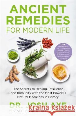 Ancient Remedies for Modern Life Dr Josh Axe 9781398701106 Orion Publishing Co - książka