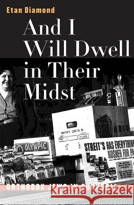 And I Will Dwell in Their Midst: Orthodox Jews in Suburbia Etan Diamond 9780807848890 University of North Carolina Press - książka