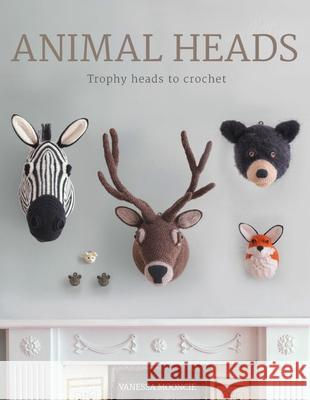 Animal Heads: Trophy Heads to Crochet Vanessa Mooncie 9781784940645 GMC Publications - książka