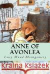 Anne of Avonlea Lucy Maud Montgomery 9781543239492 Createspace Independent Publishing Platform