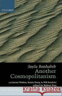 Another Cosmopolitanism Seyla Benhabib Robert Post 9780195183221 Oxford University Press - książka