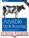 Ansible: Up and Running: Automating Configuration Management and Deployment the Easy Way Lorin Hochstein Rene Moser 9781491979808 O'Reilly Media