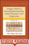 Antigen Retrieval Immunohistochemistry Based Research and Diagnostics Shan–Rong Shi Denis G. Baskin Clive R. Taylor 9780470624524